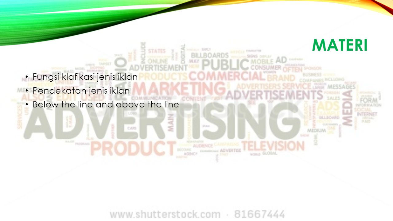 MATERI Fungsi klafikasi jenis iklan Pendekatan jenis iklan