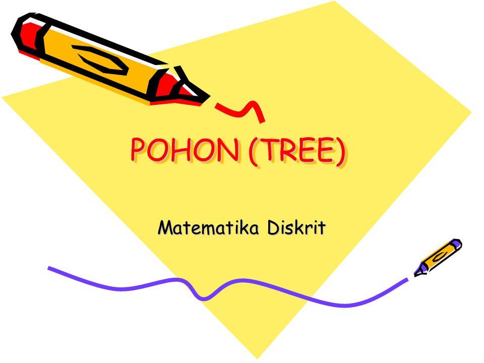 Definisi Pohon (tree) adalah : Hutan (forest) adalah :