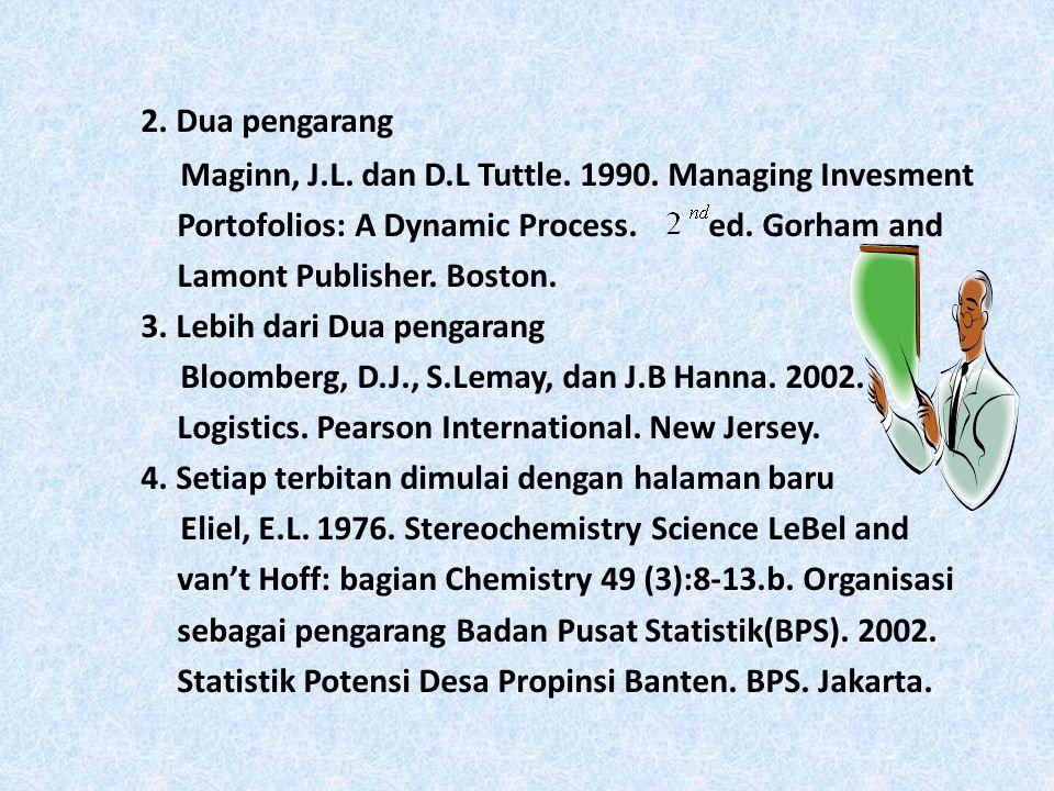 2. Dua pengarang Maginn, J.L. dan D.L Tuttle. 1990. Managing Invesment