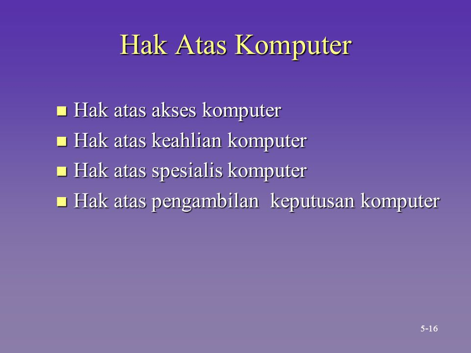 Hak Atas Komputer Hak atas akses komputer Hak atas keahlian komputer