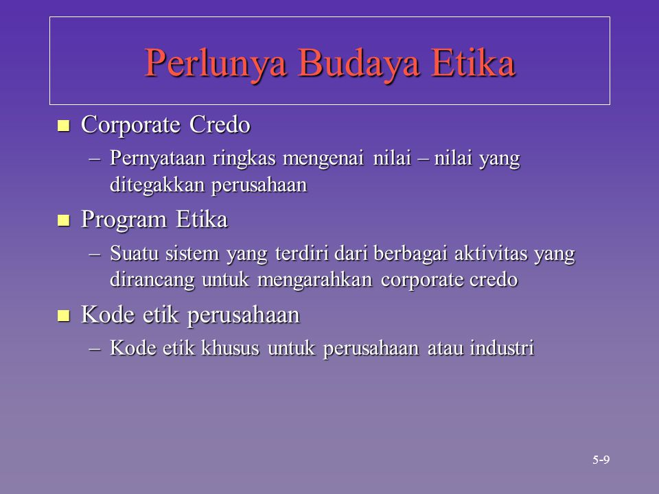 Perlunya Budaya Etika Corporate Credo Program Etika
