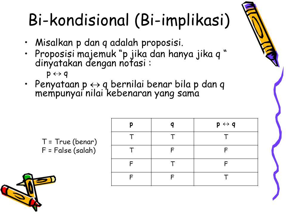 Bi-kondisional (Bi-implikasi)