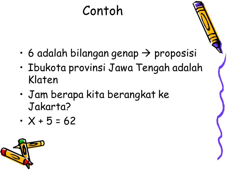 Contoh 6 adalah bilangan genap  proposisi