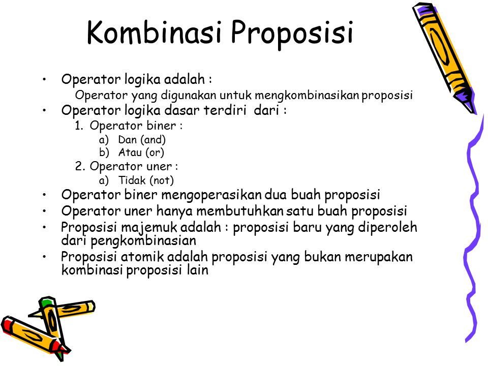 Kombinasi Proposisi Operator logika adalah :