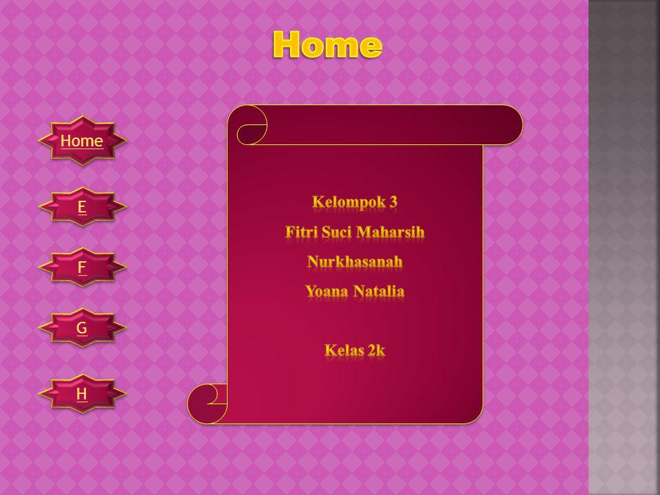 Home Home Kelompok 3 Fitri Suci Maharsih Nurkhasanah Yoana Natalia E
