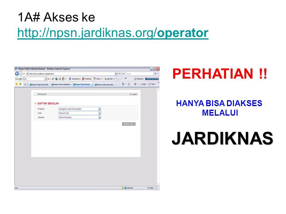 1A# Akses ke http://npsn.jardiknas.org/operator