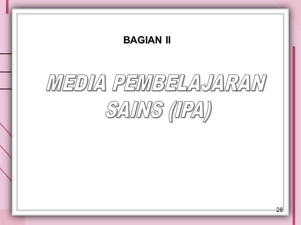 BAGIAN II MEDIA PEMBELAJARAN SAINS (IPA)
