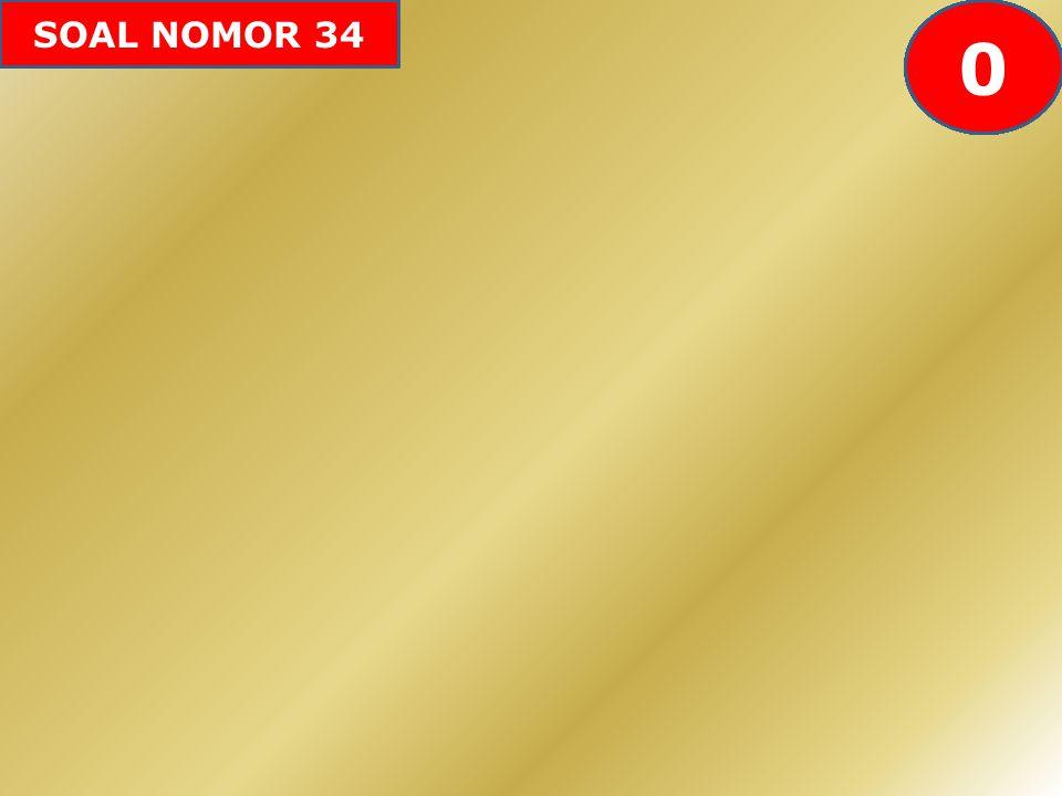 SOAL NOMOR 34 20 19 18 17 16 15 14 13 12 11 10 9 8 7 6 5 4 3 2 1