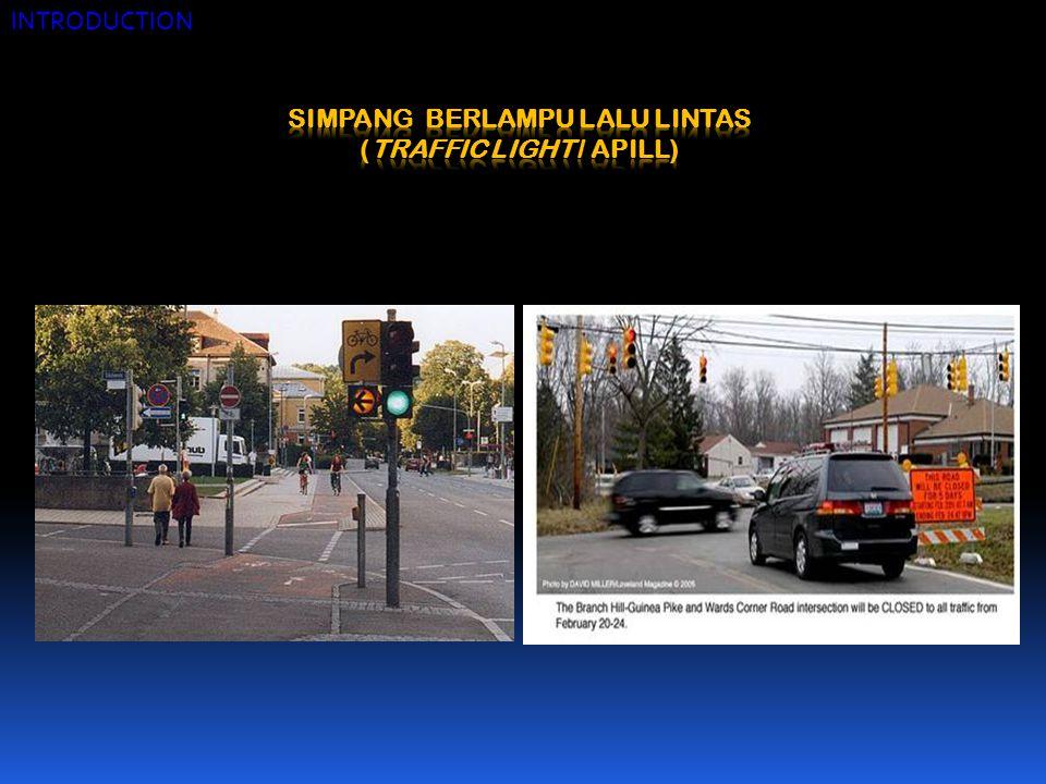 SIMPANG BERLAMPU LALU LINTAS (TRAFFIC LIGHT / APILL)
