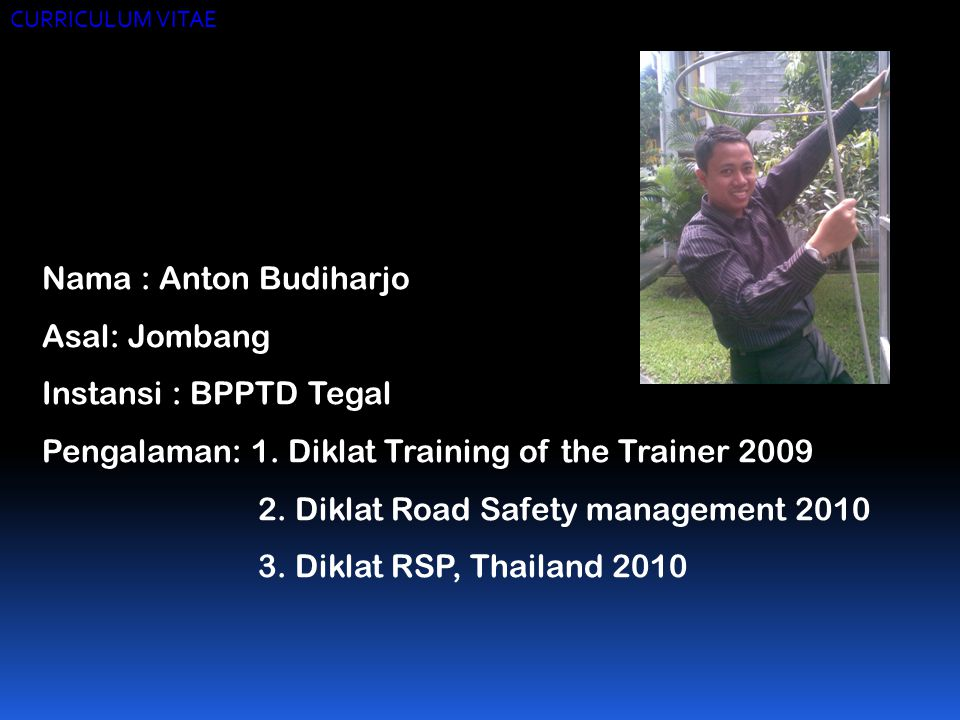 Pengalaman: 1. Diklat Training of the Trainer 2009
