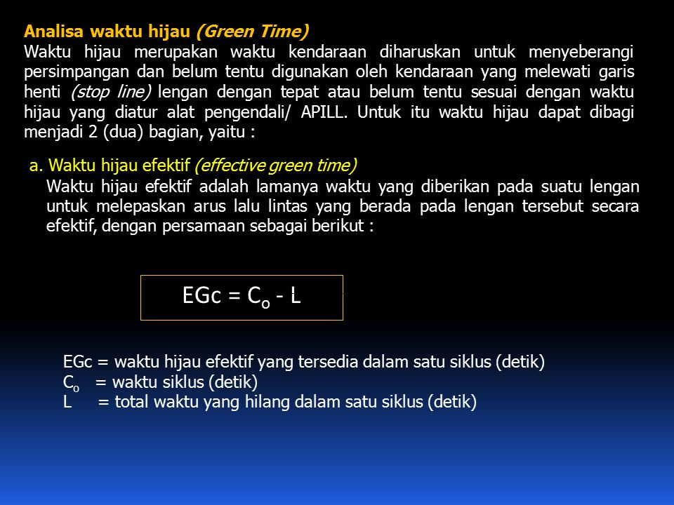 EGc = Co - L Analisa waktu hijau (Green Time)