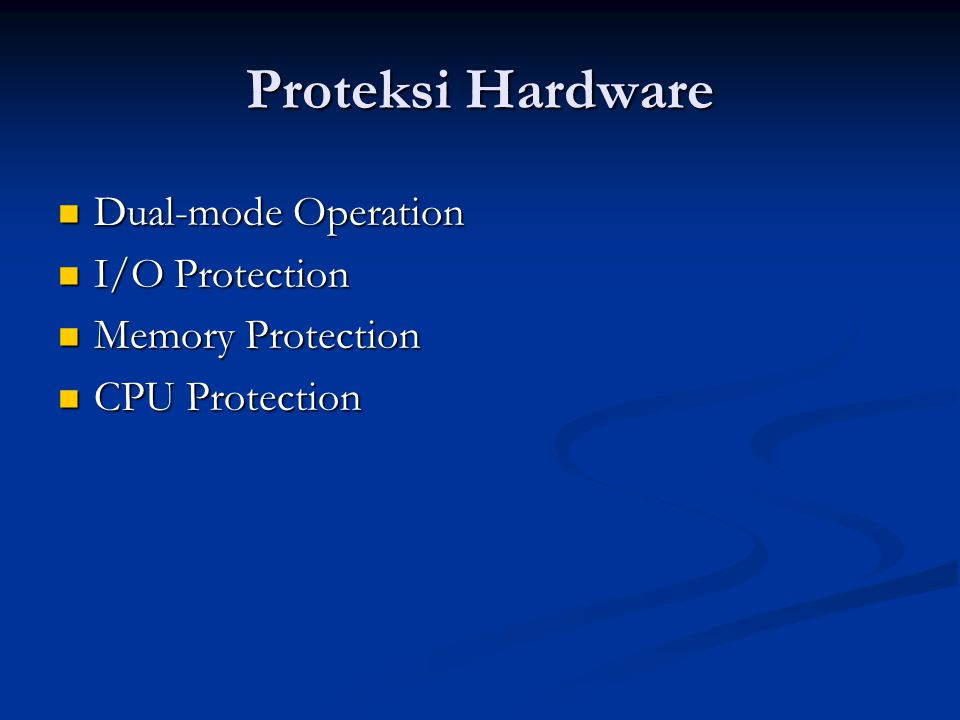 Proteksi Hardware Dual-mode Operation I/O Protection Memory Protection