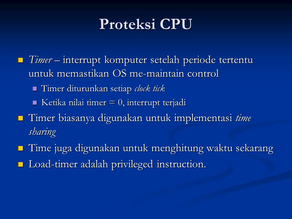 Proteksi CPU Timer – interrupt komputer setelah periode tertentu untuk memastikan OS me-maintain control.