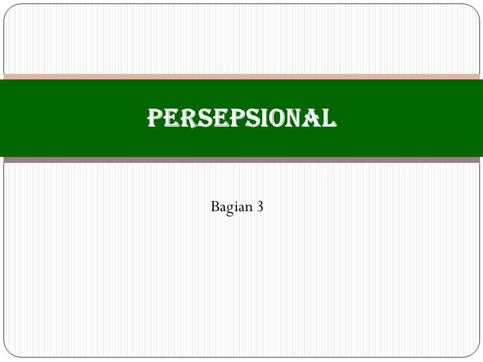 PErSEPSIONAL Bagian 3