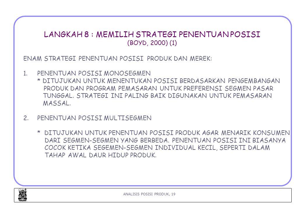 LANGKAH 8 : MEMILIH STRATEGI PENENTUAN POSISI (BOYD, 2000) (1)