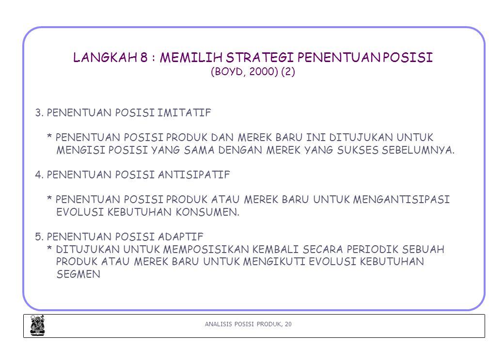 LANGKAH 8 : MEMILIH STRATEGI PENENTUAN POSISI (BOYD, 2000) (2)
