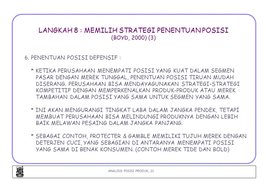LANGKAH 8 : MEMILIH STRATEGI PENENTUAN POSISI (BOYD, 2000) (3)