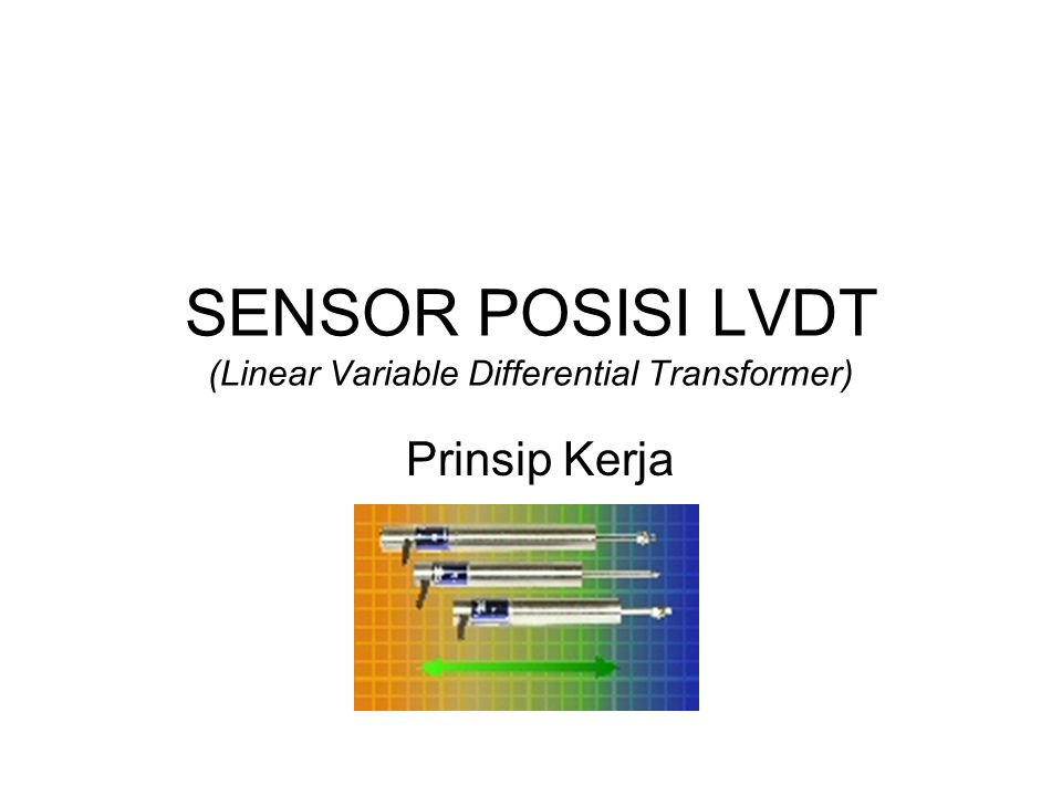 SENSOR POSISI LVDT (Linear Variable Differential Transformer)
