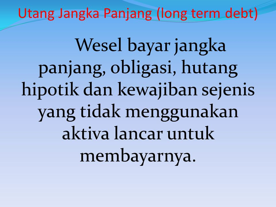 Utang Jangka Panjang (long term debt)