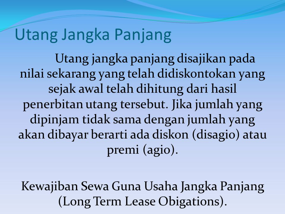 Kewajiban Sewa Guna Usaha Jangka Panjang (Long Term Lease Obigations).