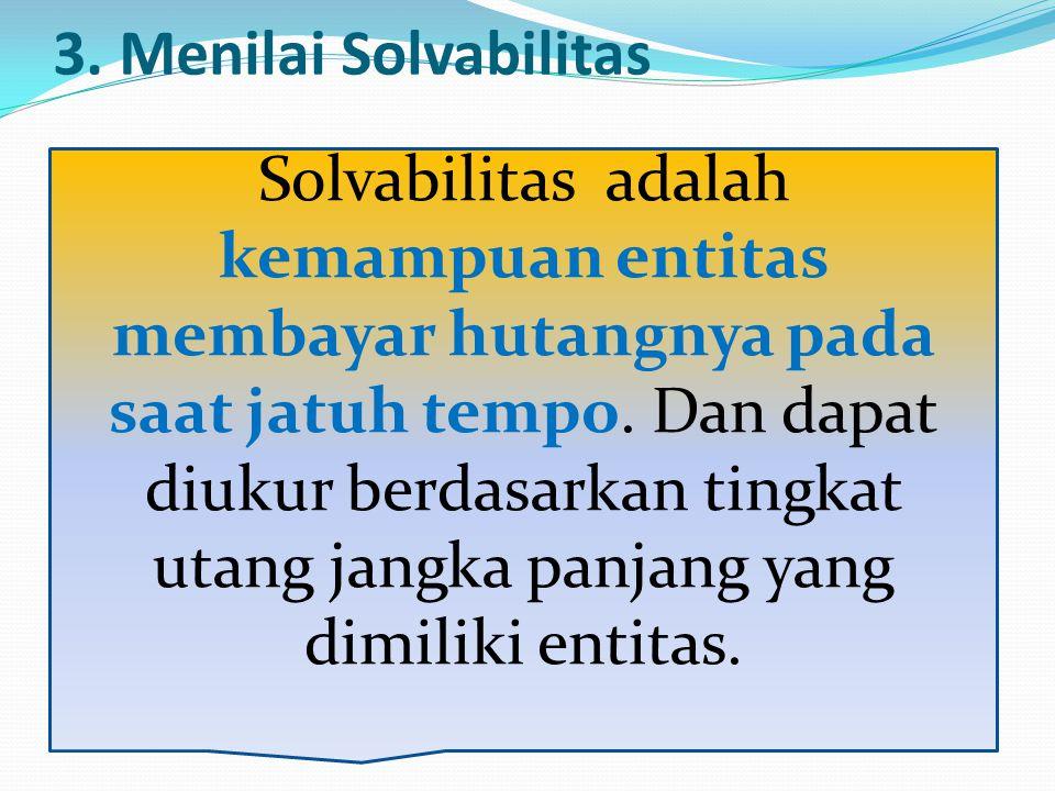 3. Menilai Solvabilitas