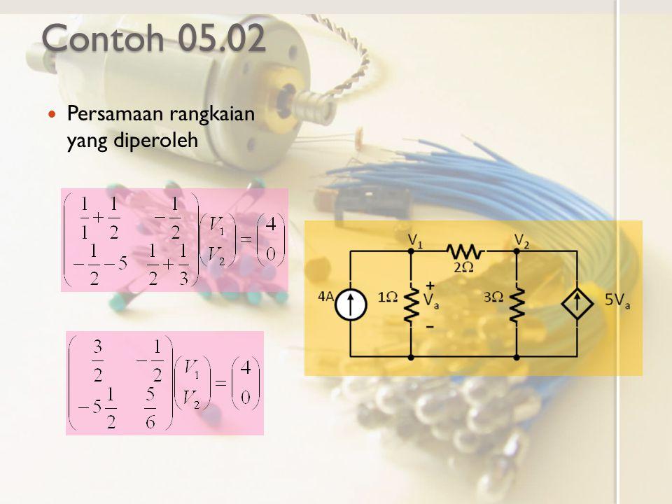 Contoh 05.02 Persamaan rangkaian yang diperoleh