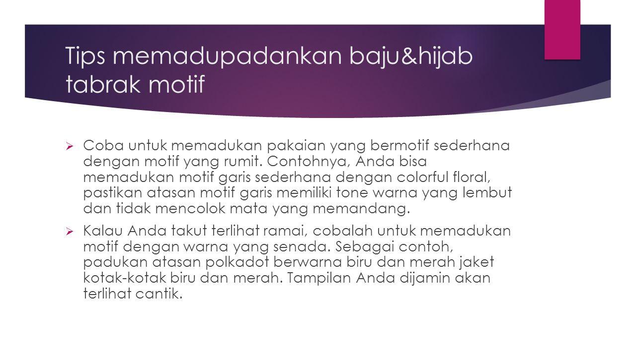 Tips memadupadankan baju&hijab tabrak motif