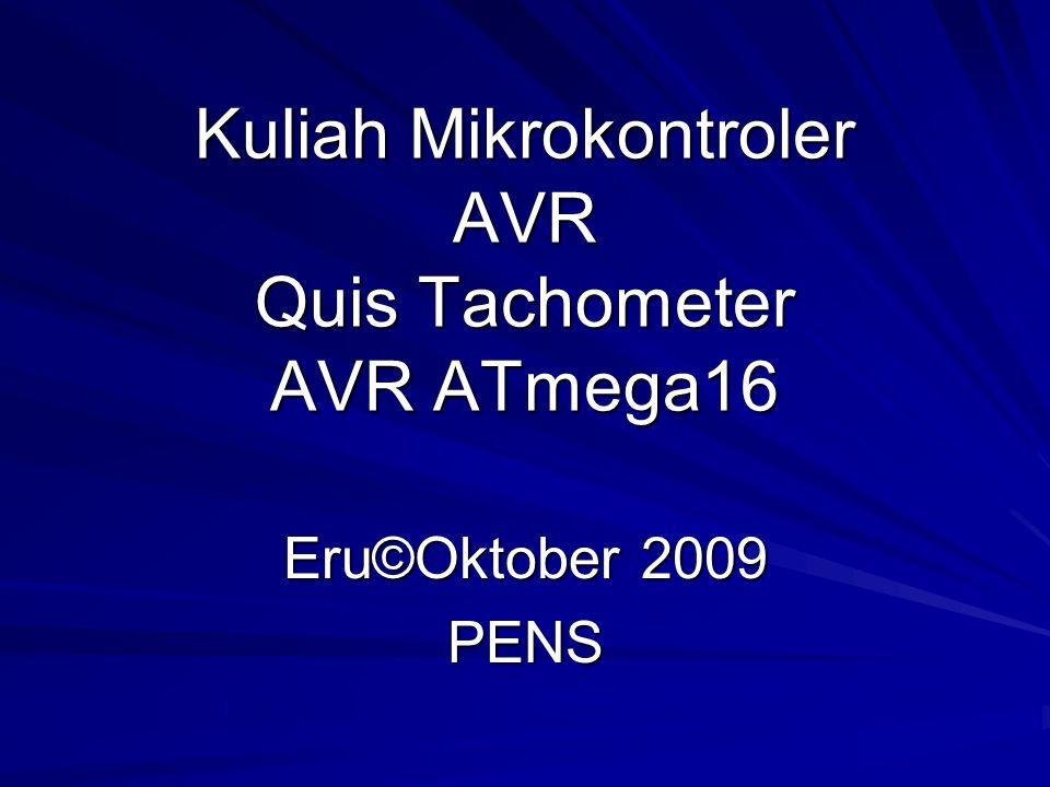Kuliah Mikrokontroler AVR Quis Tachometer AVR ATmega16