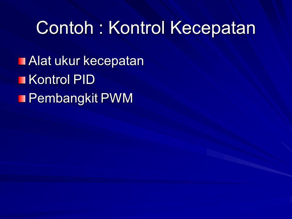 Contoh : Kontrol Kecepatan