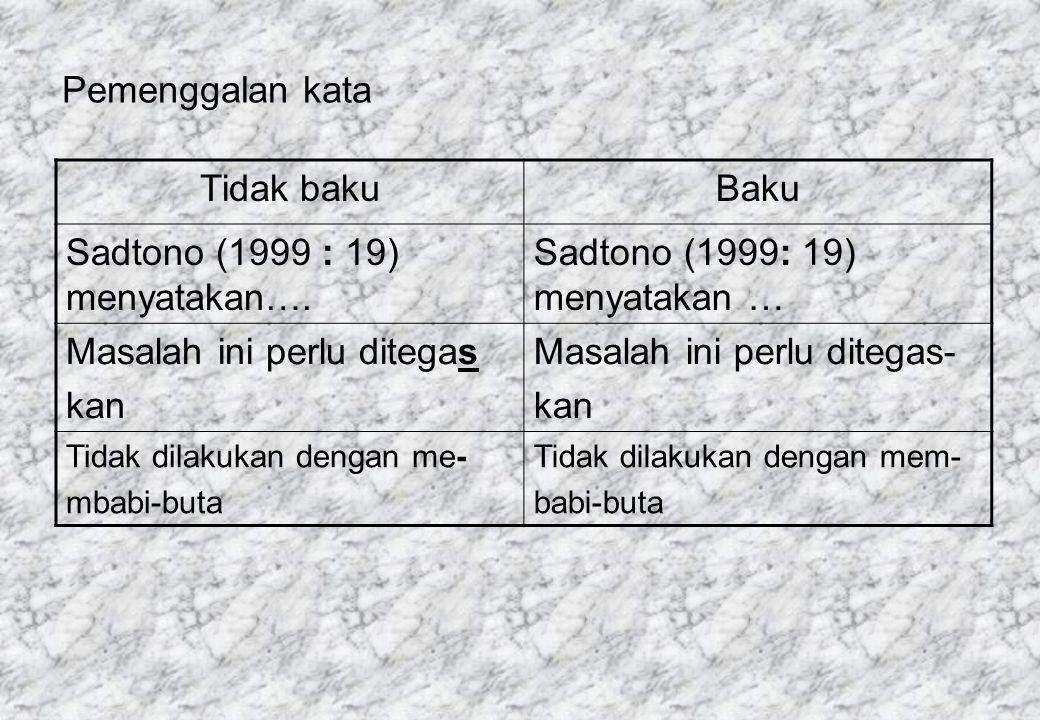 Sadtono (1999 : 19) menyatakan…. Sadtono (1999: 19) menyatakan …