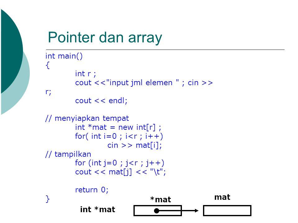 Pointer dan array int main() { int r ;