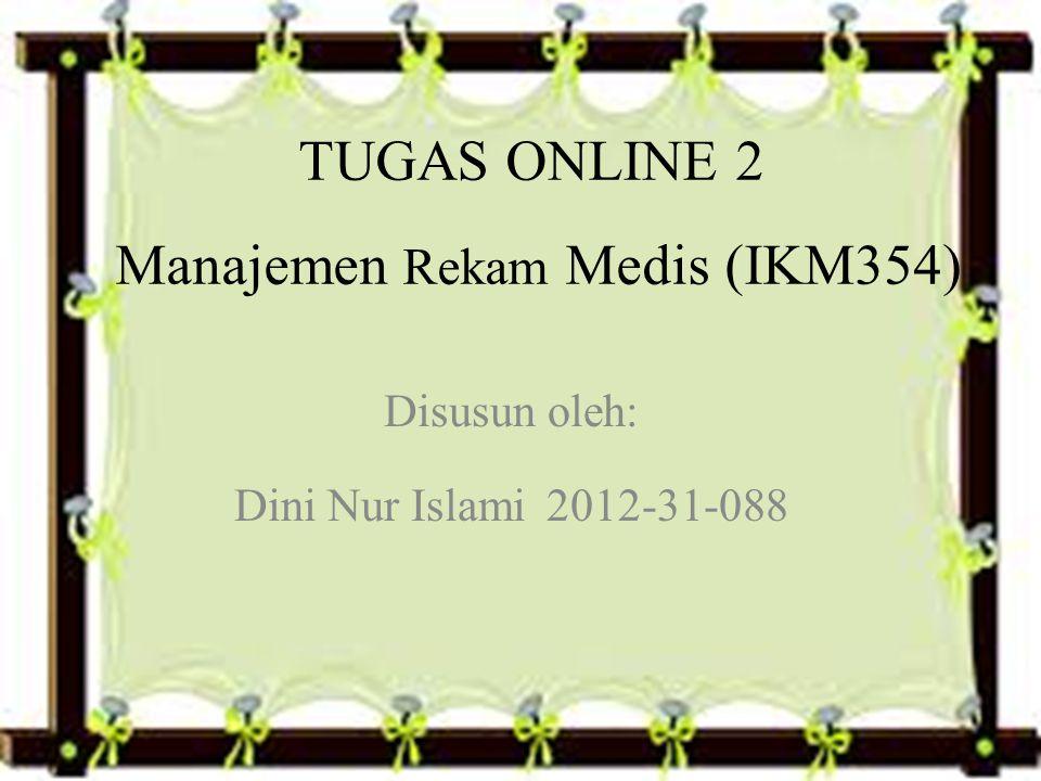 TUGAS ONLINE 2 Manajemen Rekam Medis (IKM354)