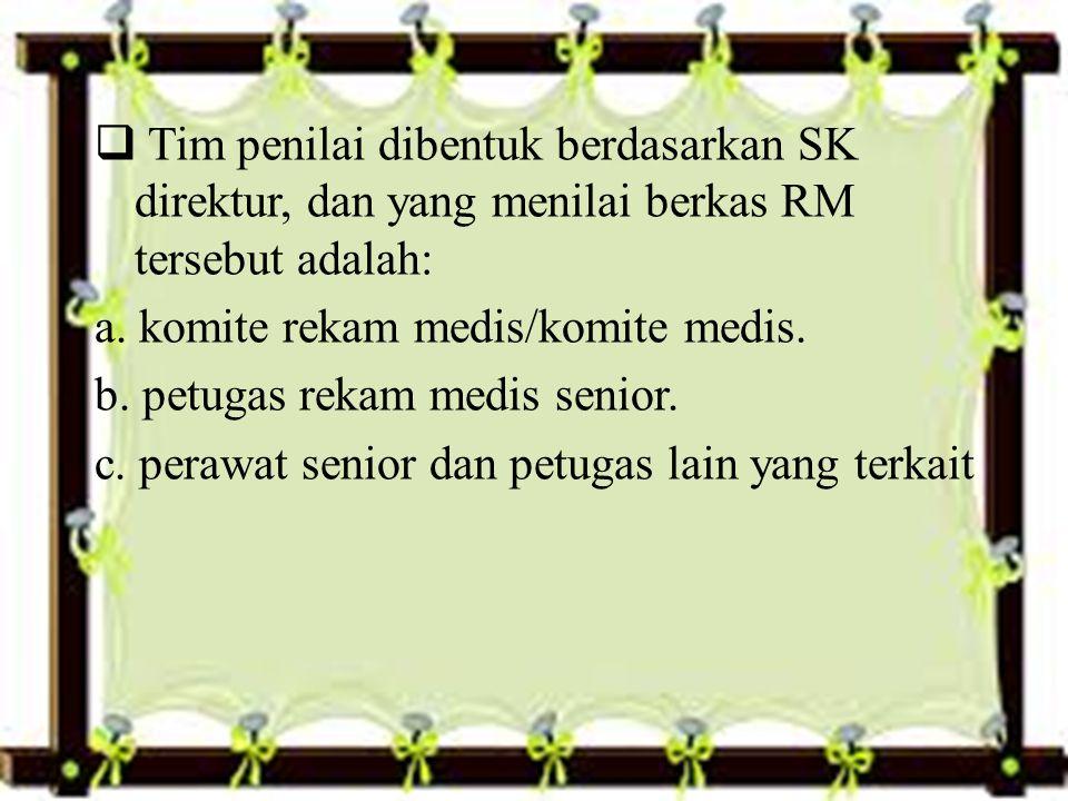 Tim penilai dibentuk berdasarkan SK direktur, dan yang menilai berkas RM tersebut adalah: