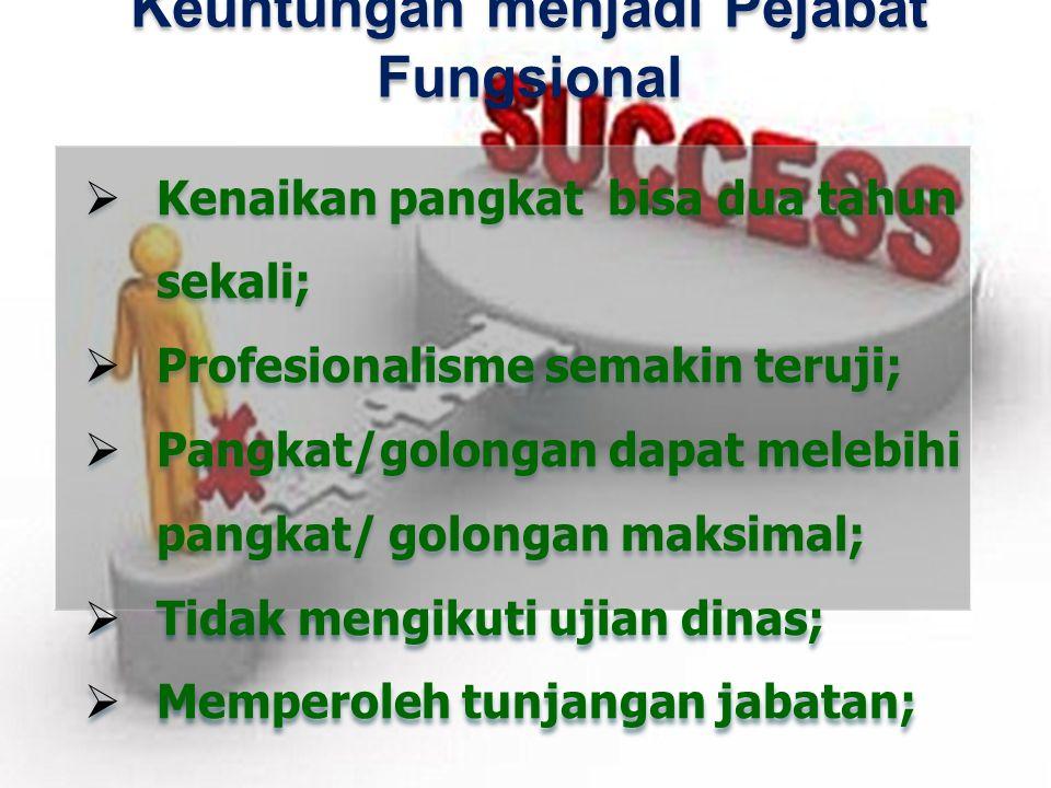 Keuntungan menjadi Pejabat Fungsional