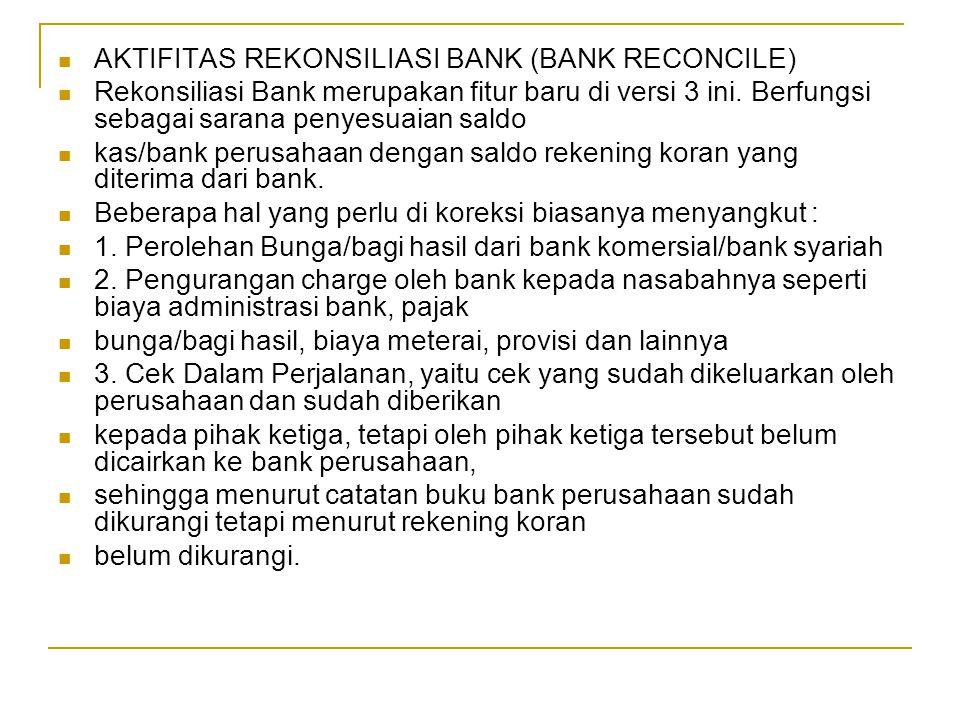 AKTIFITAS REKONSILIASI BANK (BANK RECONCILE)