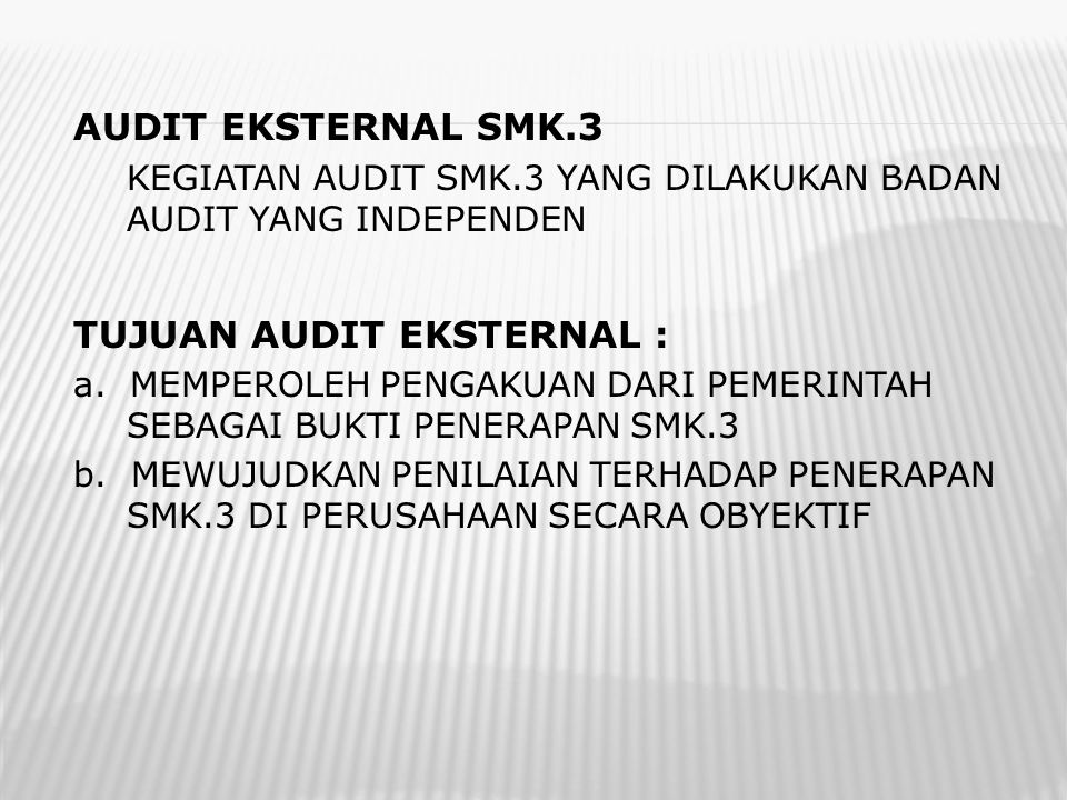 TUJUAN AUDIT EKSTERNAL :