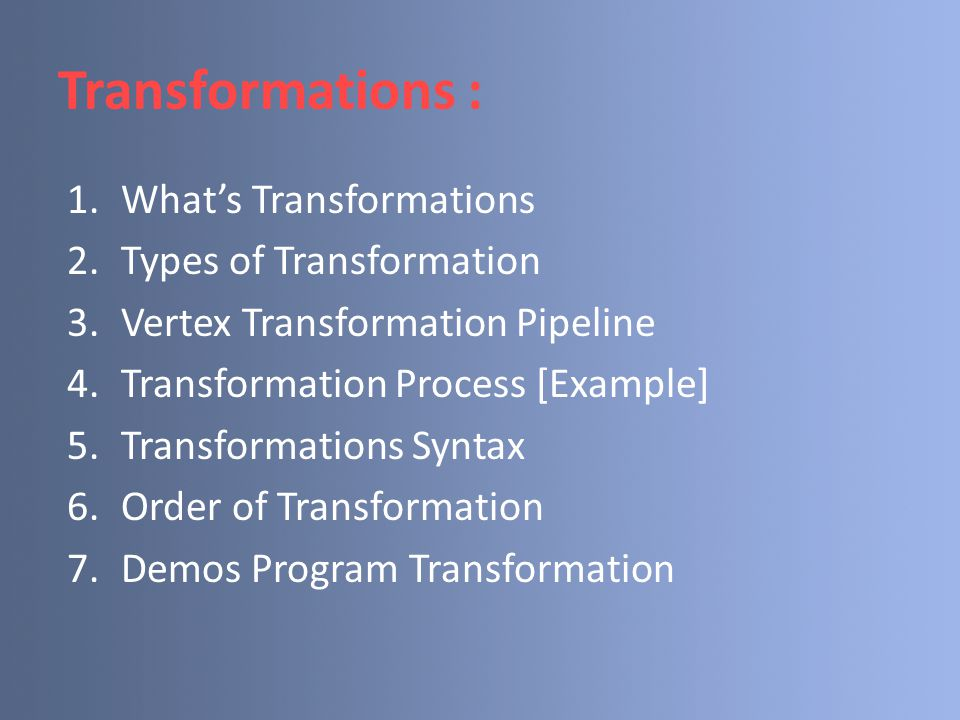 Transformations : What's Transformations Types of Transformation