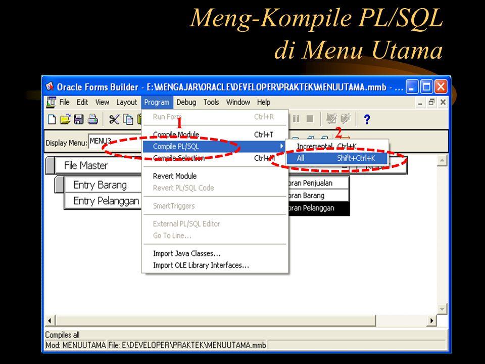 Meng-Kompile PL/SQL di Menu Utama