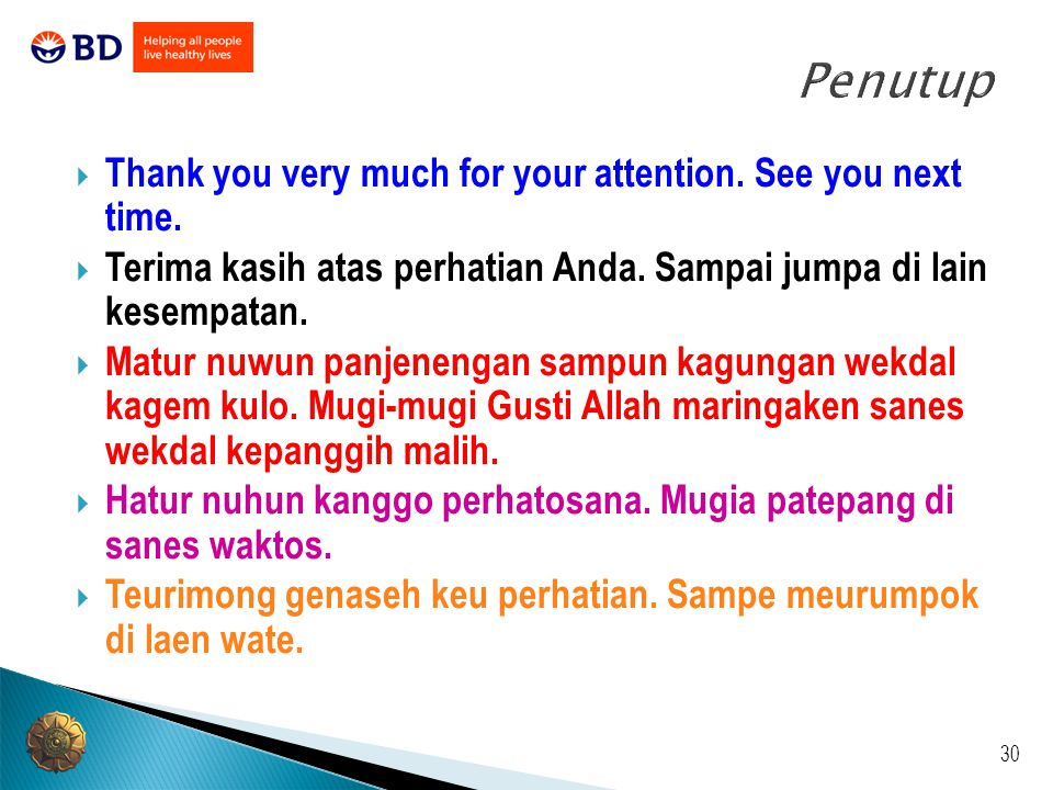 Penutup Thank you very much for your attention. See you next time.