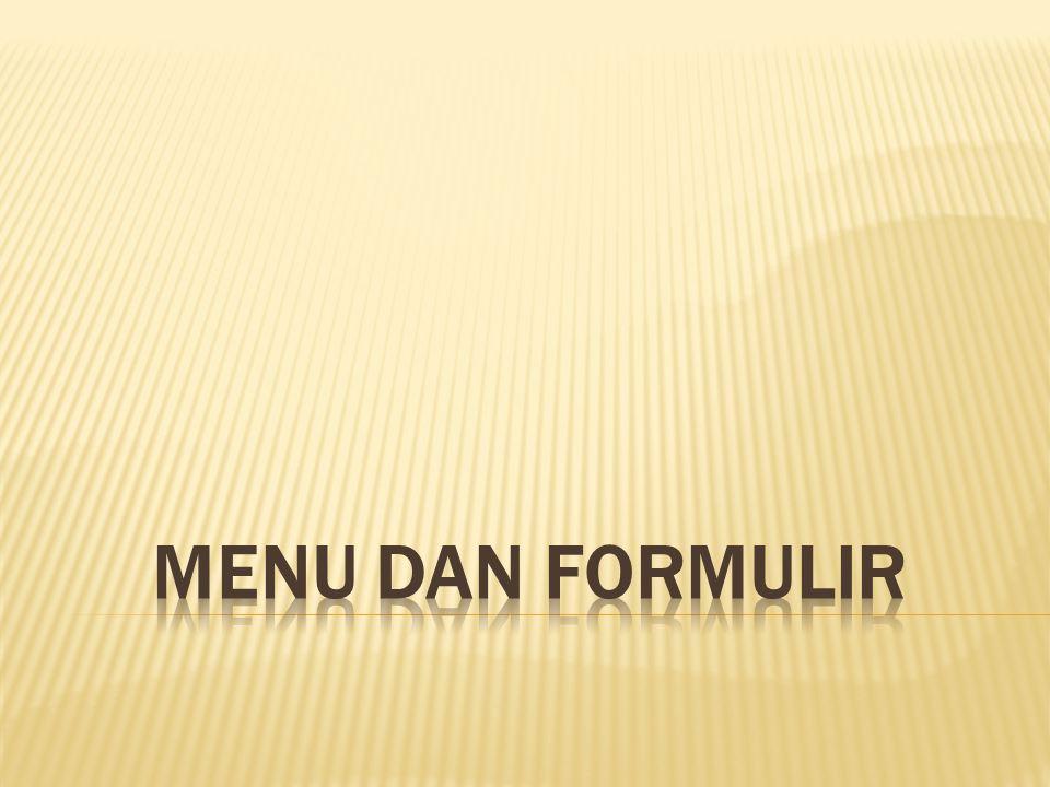 Menu dan Formulir