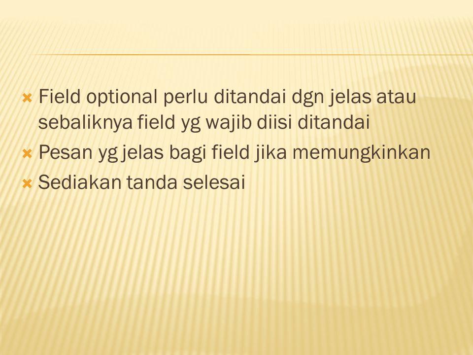 Field optional perlu ditandai dgn jelas atau sebaliknya field yg wajib diisi ditandai