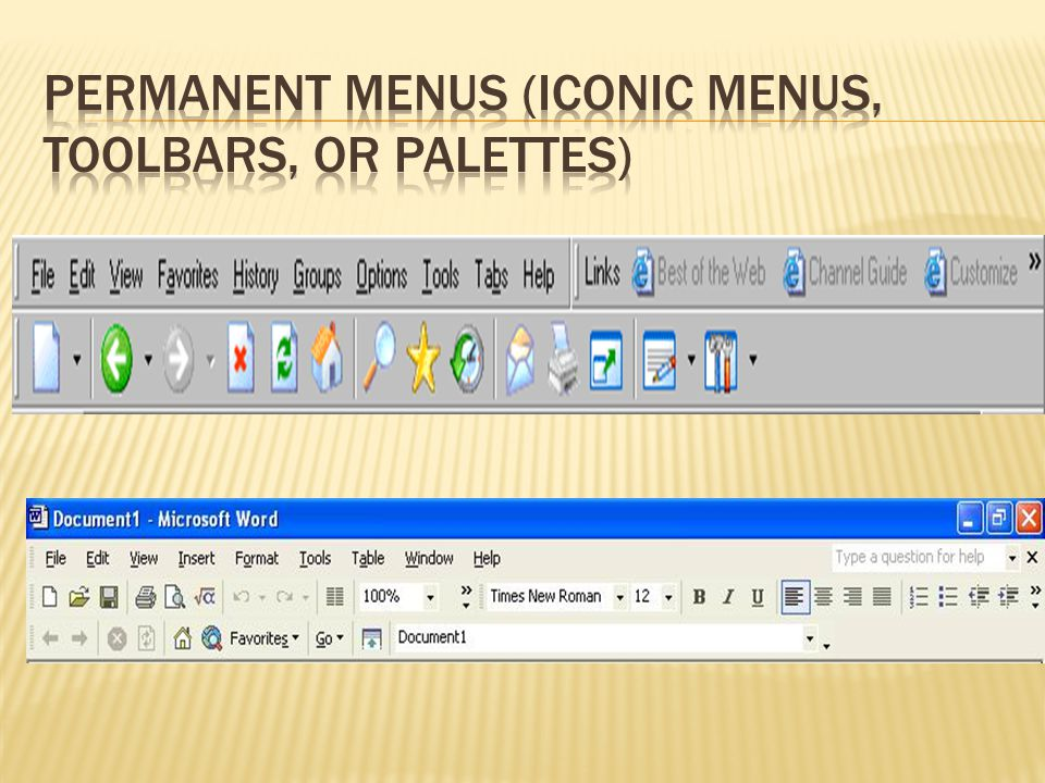 Permanent menus (iconic menus, toolbars, or palettes)