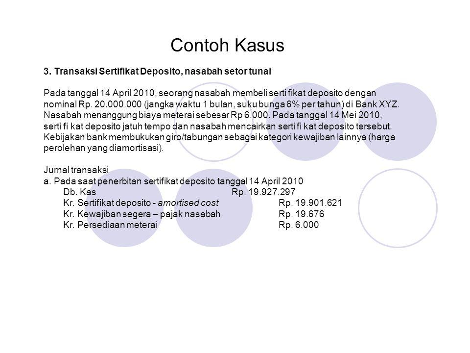 Contoh Kasus 3. Transaksi Sertifikat Deposito, nasabah setor tunai