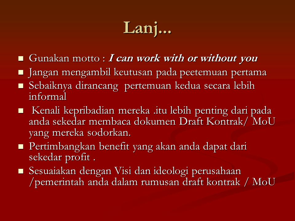 Lanj... Gunakan motto : I can work with or without you