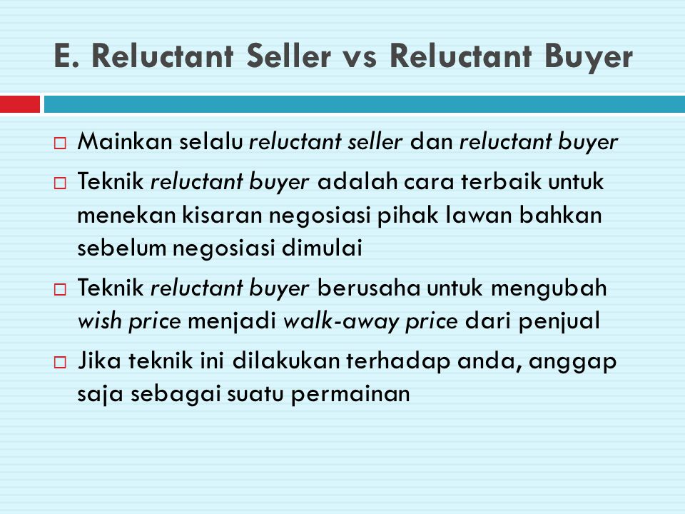 E. Reluctant Seller vs Reluctant Buyer