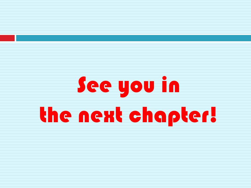 See you in the next chapter!