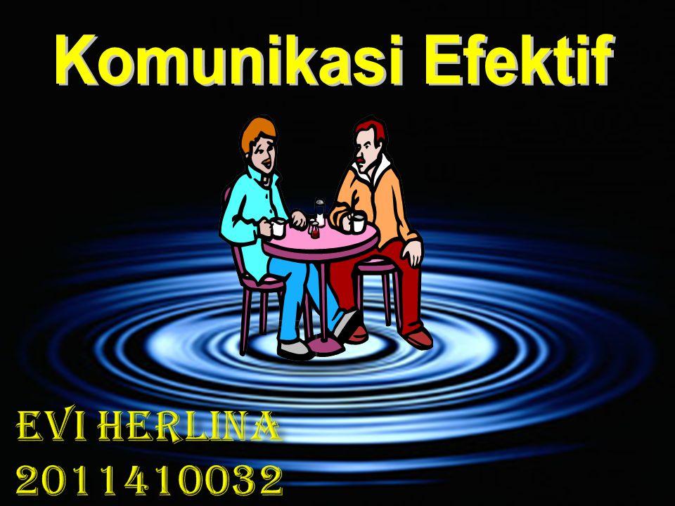 Komunikasi Efektif Evi herlina 2011410032