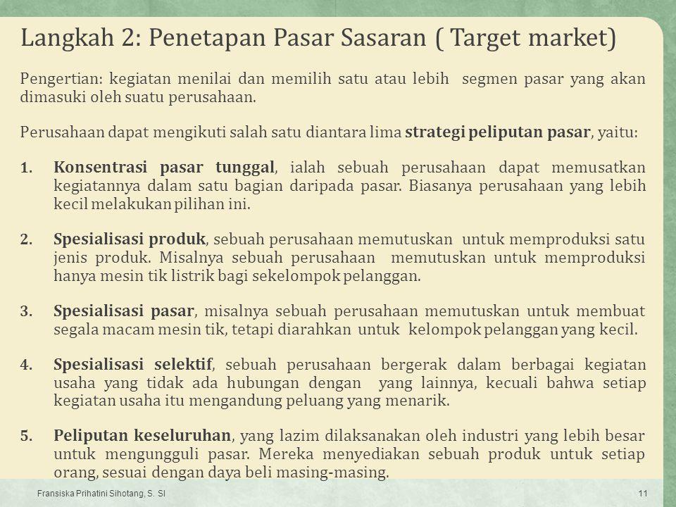 Langkah 2: Penetapan Pasar Sasaran ( Target market)