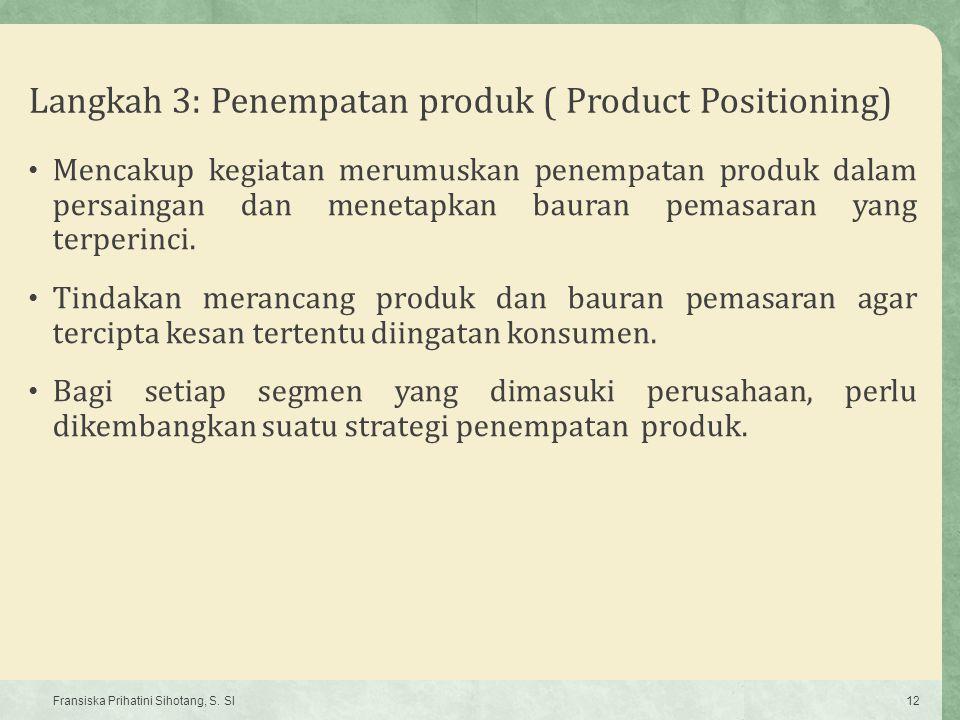 Langkah 3: Penempatan produk ( Product Positioning)