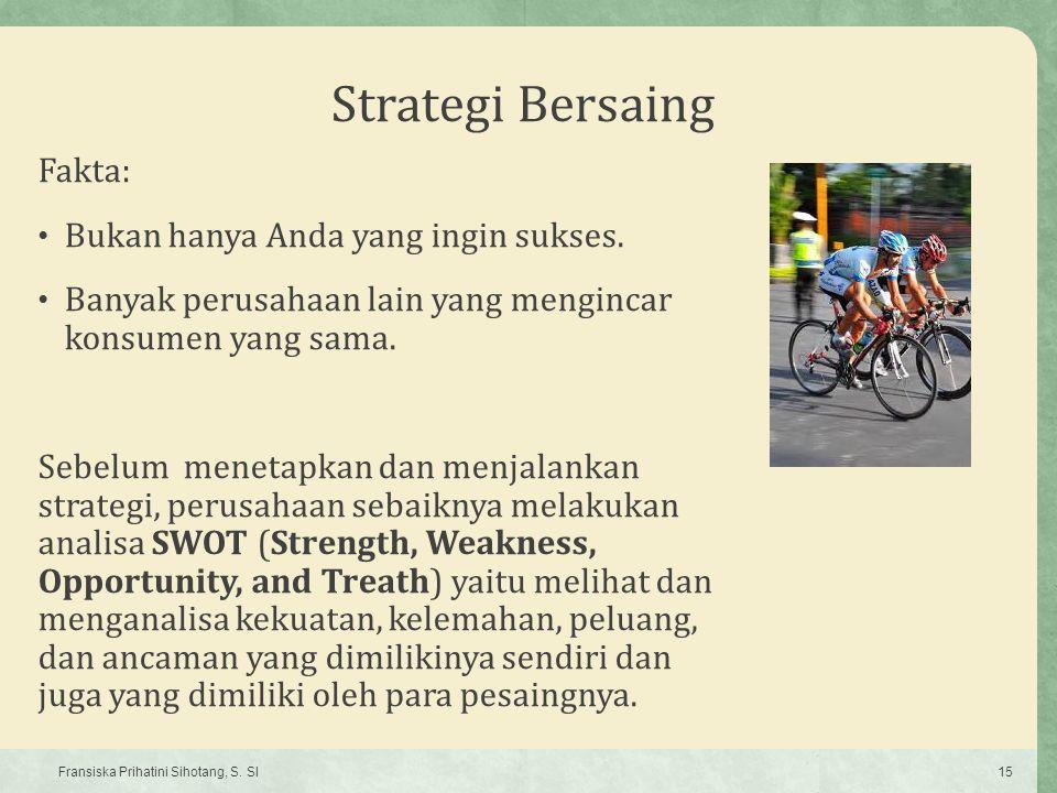 Strategi Bersaing Fakta: Bukan hanya Anda yang ingin sukses.